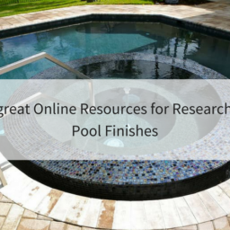 Online Resources for Researching Pool Finishes