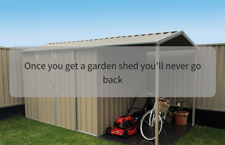 get a garden shed