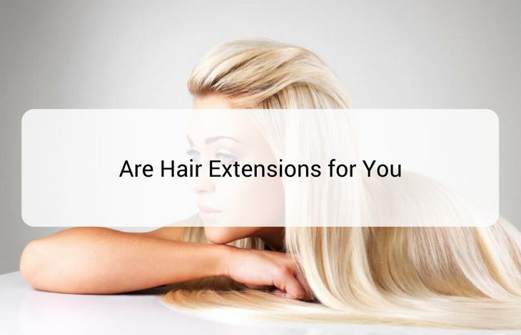 Are Hair Extensions for You