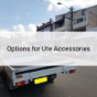 Options for Ute Accessories