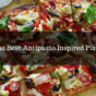 The Best Antipasto Inspired Pizzas