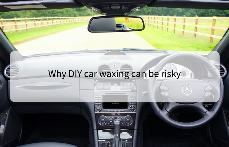 Why DIY car waxing can be risky