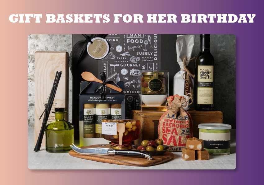 Gift Baskets For Her Birthday