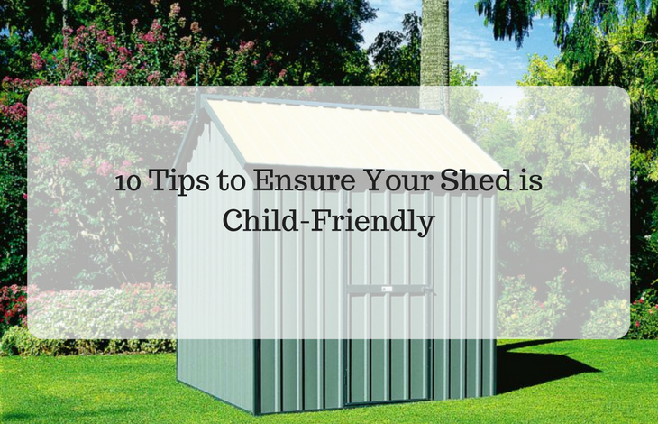 10 tips to ensure your shed is child-friendly