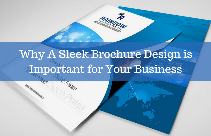 Why A Sleek Brochure Design is Important for Your Business