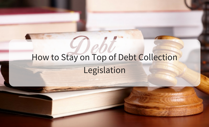 How to stay on top of debt collection legislation
