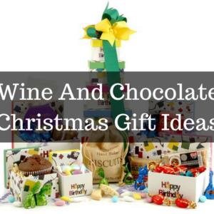Wine And Chocolate Christmas Gift Ideas