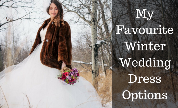 My Favourite Winter Wedding Dress Options