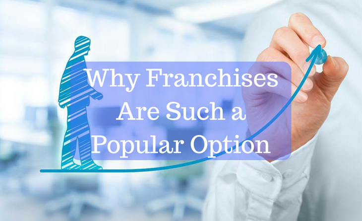 Why Franchises Are Such a Popular Option