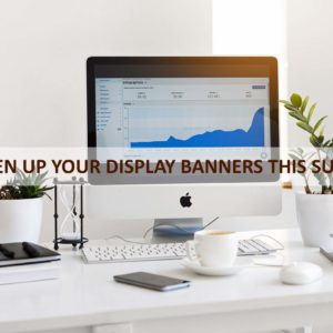 Freshen_Up_Your_Display_Banners_This_Summer