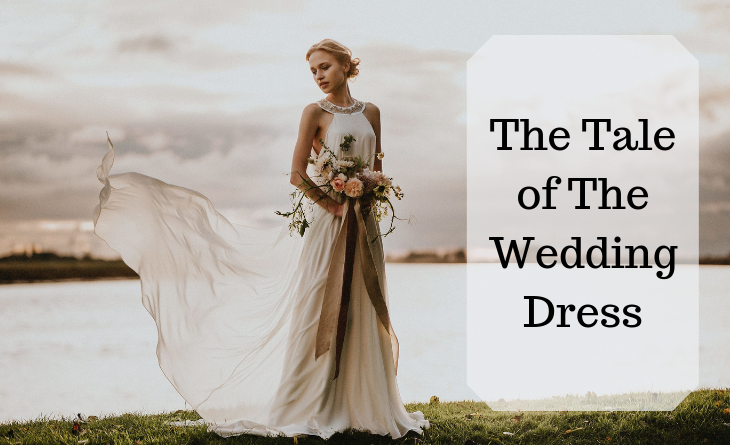 The Tale of The Wedding Dress