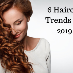 6 Haircut Trends for 2019