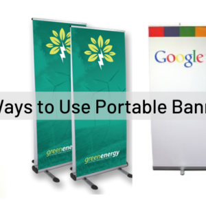7 Ways to Use Portable Banners