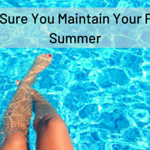 Make Sure You Maintain Your Pool in Summer